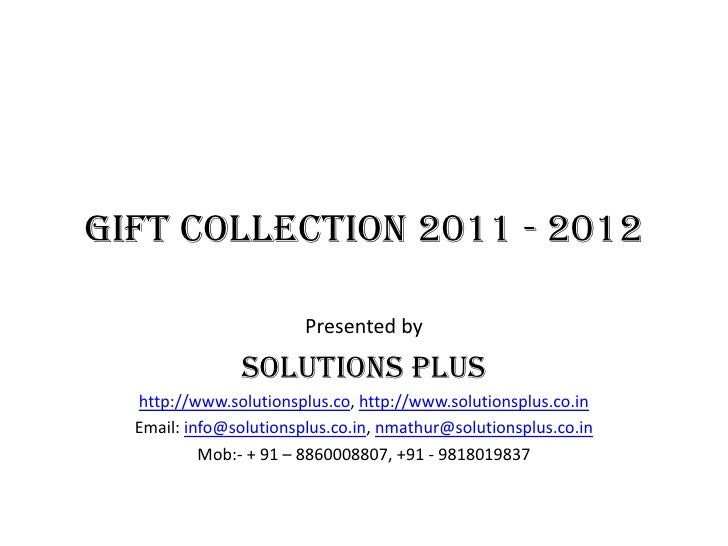 Gift Collection 2011 - 2012<br />Presented by <br />Solutions Plus<br />http://www.solutionsplus.co,http://www.solutionspl...