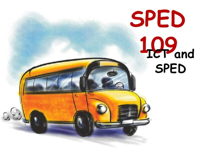 SPED 109<br />ICT and SPED<br />