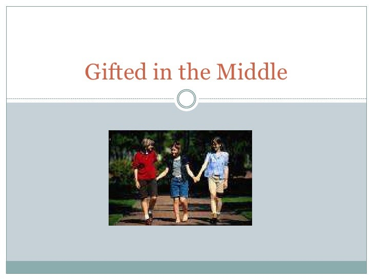 Gifted in the Middle<br />