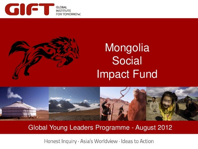 Mongolia                          Social                       Impact Fund     Click to edit Master title style         Cl...