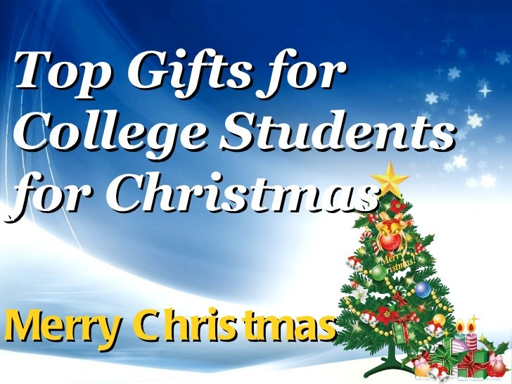 Merry Christmas Top Gifts for College Students  for Christmas