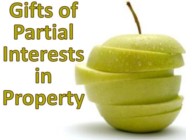 Charitable Gifts of Partial Interests in Property