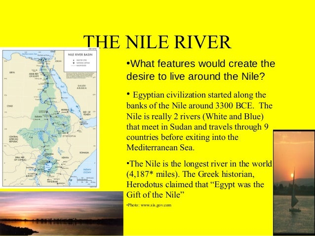 an overview of the nile river of the egyptian civilization Ancient egypt overview the basic element in the lengthy history of egyptian civilization is geography the nile river  the river overflows its banks and floods.