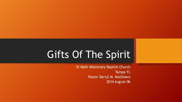 Gifts Of The Spirit  St Mark Missionary Baptist Church  Tampa FL  Pastor Darryl M. Matthews  2014 August 06