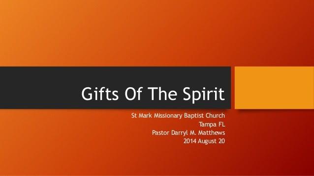 Gifts Of The Spirit  St Mark Missionary Baptist Church  Tampa FL  Pastor Darryl M. Matthews  2014 August 20