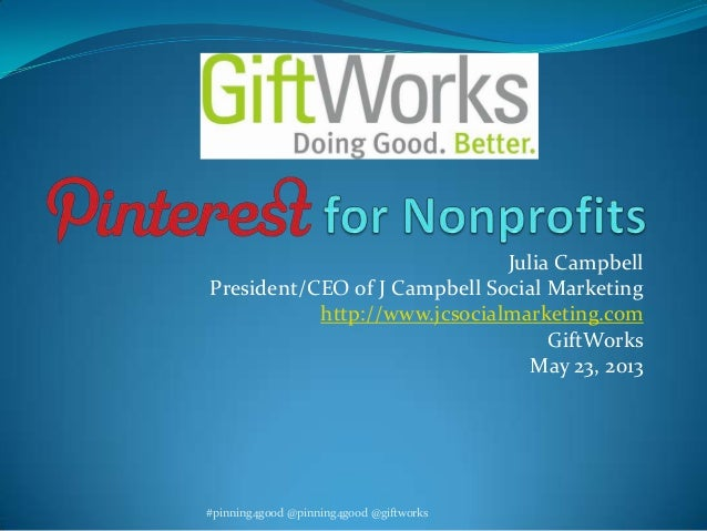 GiftWorks Webinar - How Nonprofits Can Use Pinterest to Raise Money, Create Awareness and Do Good