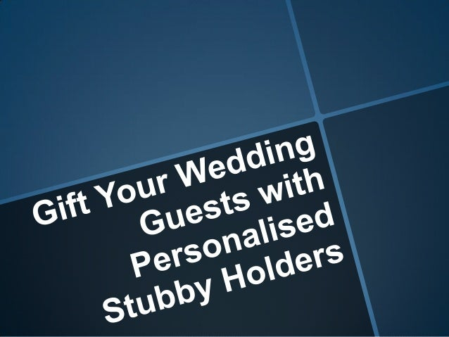 Gift Your Wedding Guests with Personalised Stubby Holders
