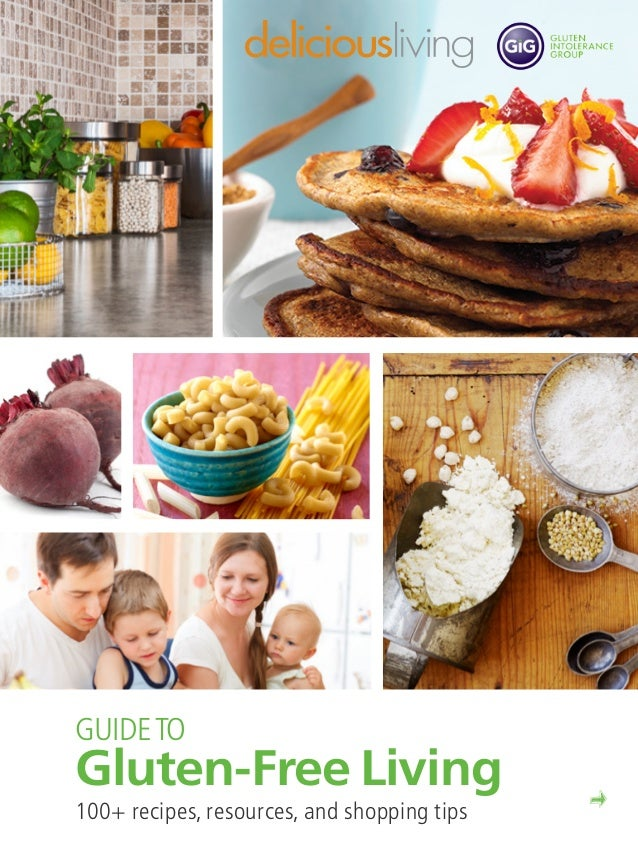 Guideto Gluten-Free Living 100+ recipes, resources, and shopping tips
