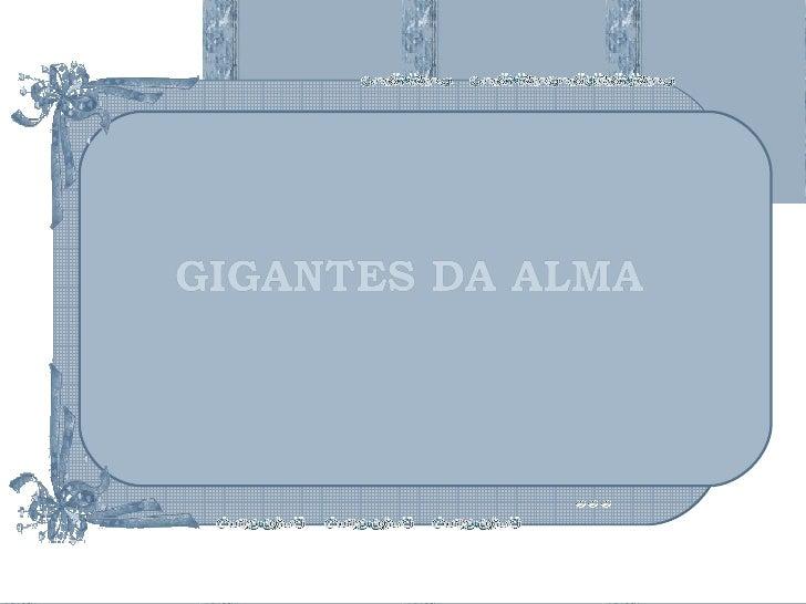 GIGANTES DA ALMA