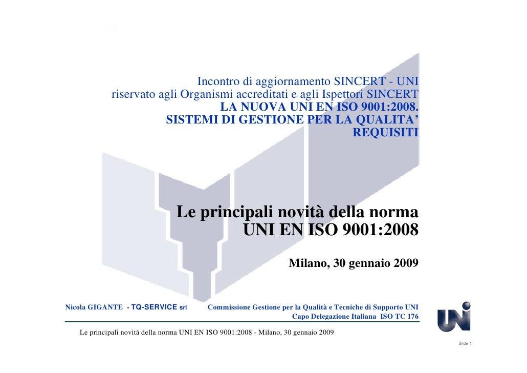 Incontro di aggiornamento SINCERT - UNI             riservato agli Organismi accreditati e agli Ispettori SINCERT         ...