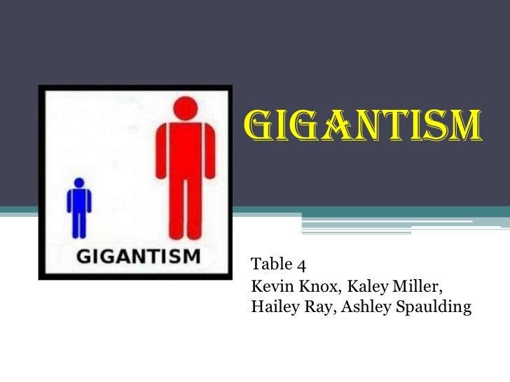 GigantismTable 4Kevin Knox, Kaley Miller,Hailey Ray, Ashley Spaulding