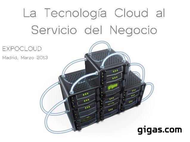 ExpoCloud2013 - La tecnología cloud al Servicio del Negocio