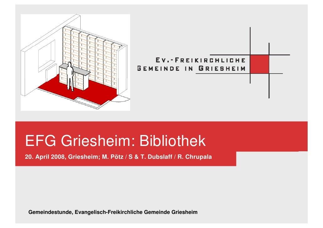 EFG Griesheim: Bibliothek 20. April 2008, Griesheim; M. Pötz / S  T. Dubslaff / R. Chrupala      Gemeindestunde, Evangelis...