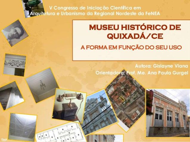 V Congresso de Iniciação Científica emArquitetura e Urbanismo da Regional Nordeste da FeNEA                        MUSEU H...
