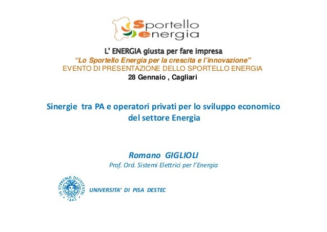 """L' ENERGIA giusta per fare impresa p g p """"Lo Sportello Energia per la crescita e l'innovazione"""" EVENTO DI PRESENTAZIONE DE..."""