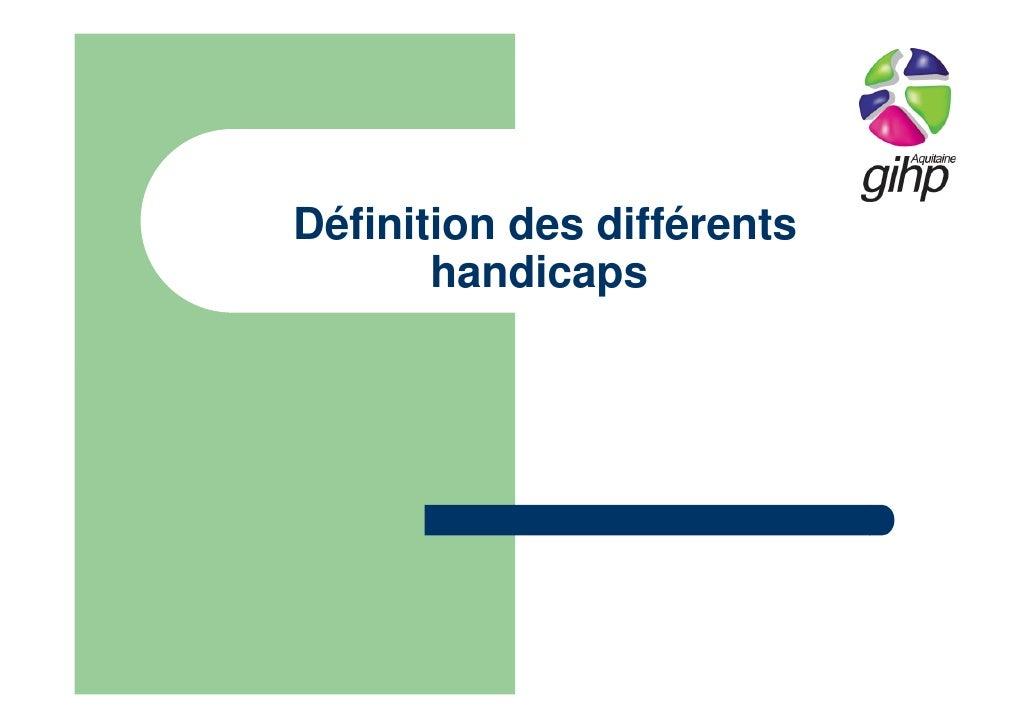 GIHP Aquitaine - Définition des différents types de handicap - Formation MOPA 13 & 14 12 2010