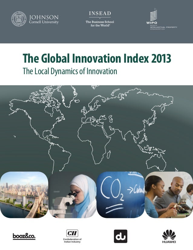 The Global Innovation Index 2013 The Local Dynamics of Innovation