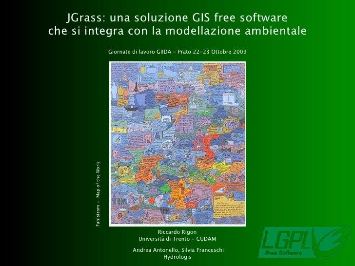 JGrass: una soluzione GIS free software che si integra con la modellazione ambientale                                     ...