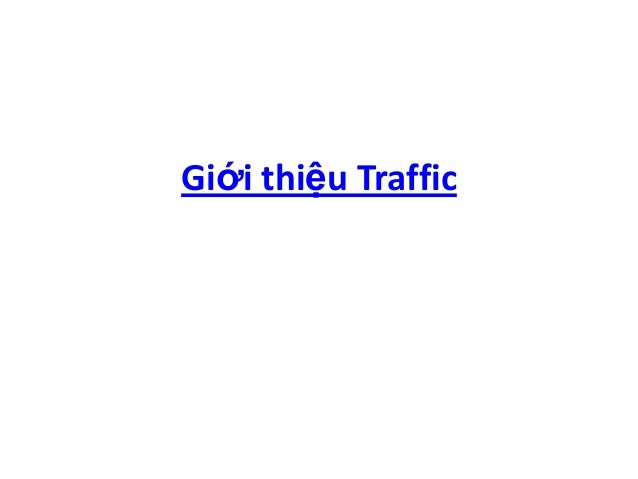 Giới thiệu traffic