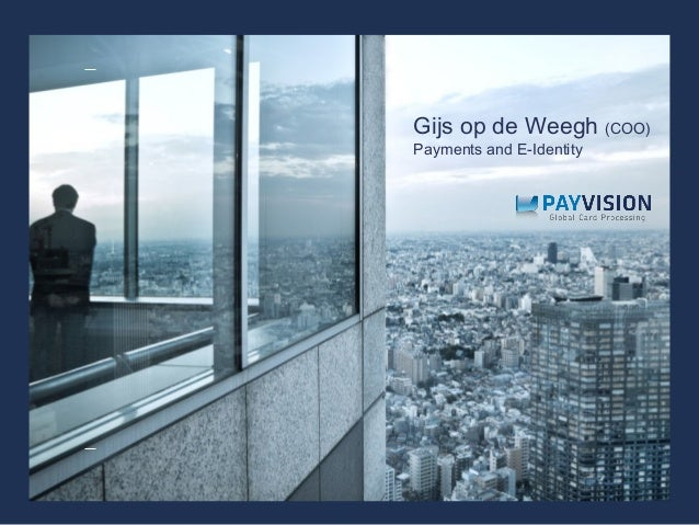 Gijs op de Weegh (COO)Payments and E-Identity