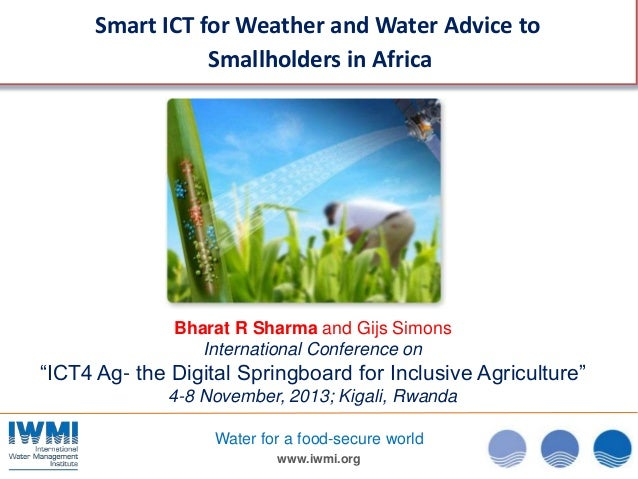 Smart ICT for Weather and Water Advice to Smallholders in Africa  Bharat R Sharma and Gijs Simons International Conference...