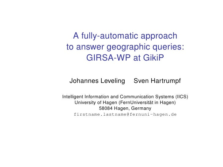 A fully-automatic approach  to answer geographic queries:        GIRSA-WP at GikiP     Johannes Leveling           Sven Ha...