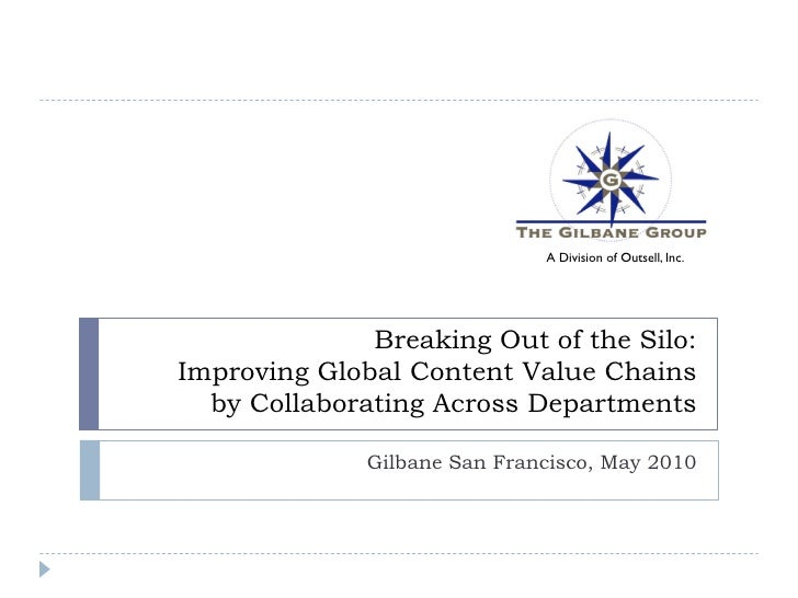 A Division of Outsell, Inc.              Breaking Out of the Silo:Improving Global Content Value Chains  by Collaborating ...