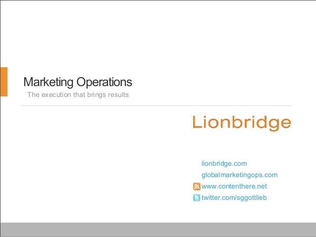 Marketing OperationsThe execution that brings results                                    lionbridge.com                   ...