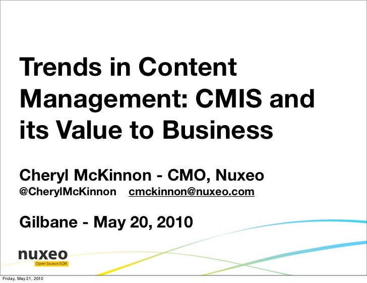 Trends in Content         Management: CMIS and         its Value to Business         Cheryl McKinnon - CMO, Nuxeo         ...