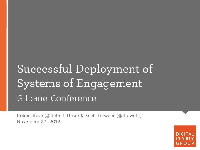 Successful deployment of systems of engagement: Making it work with the team that will make it work