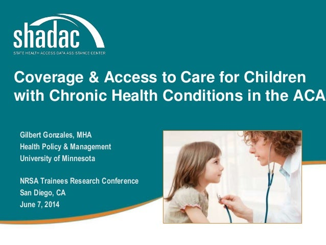 Coverage and Access to Care for Children with Chronic Health Conditions in the ACA