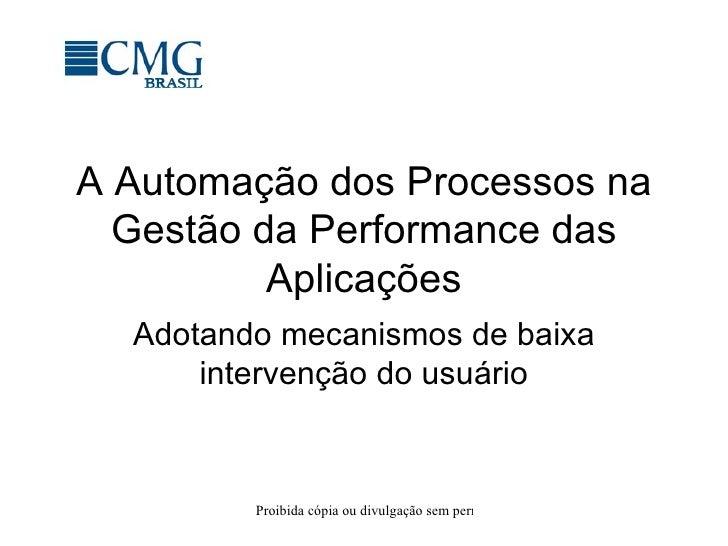 A Automação dos Processos na Gestão da Performance das Aplicações Adotando mecanismos de baixa intervenção do usuário