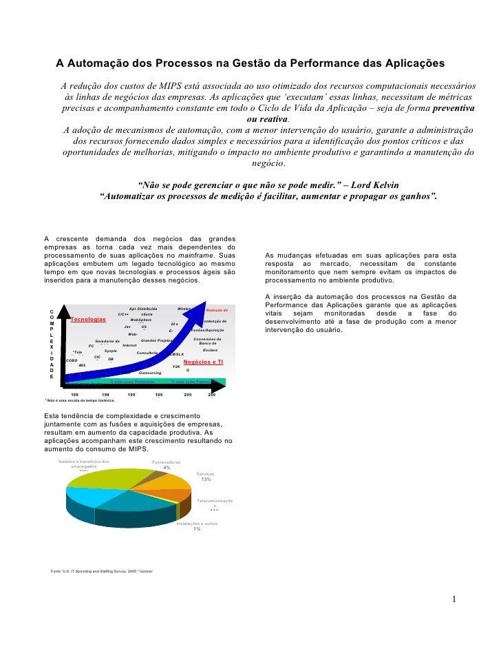 A Automação dos Processos na Gestão da Performance das Aplicações        A redução dos custos de MIPS está associada ao us...