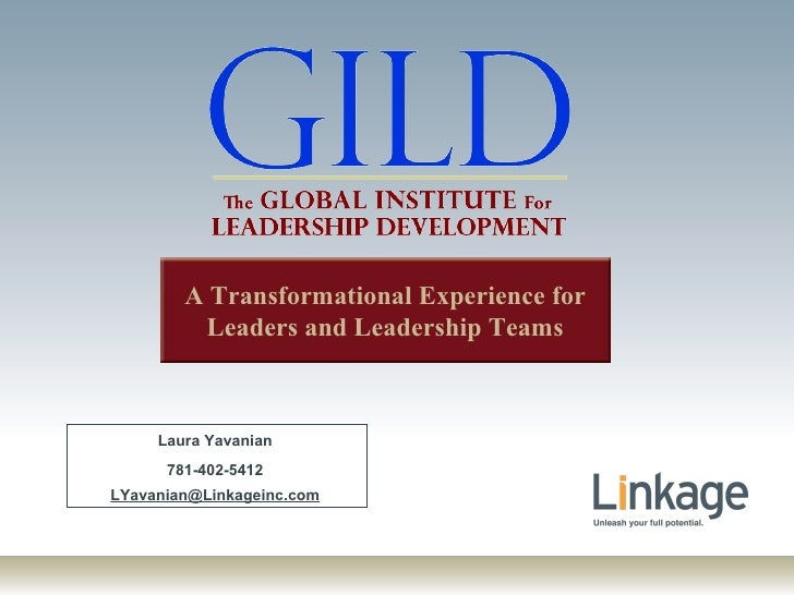 Laura Yavanian 781-402-5412 [email_address] A Transformational Experience for Leaders and Leadership Teams