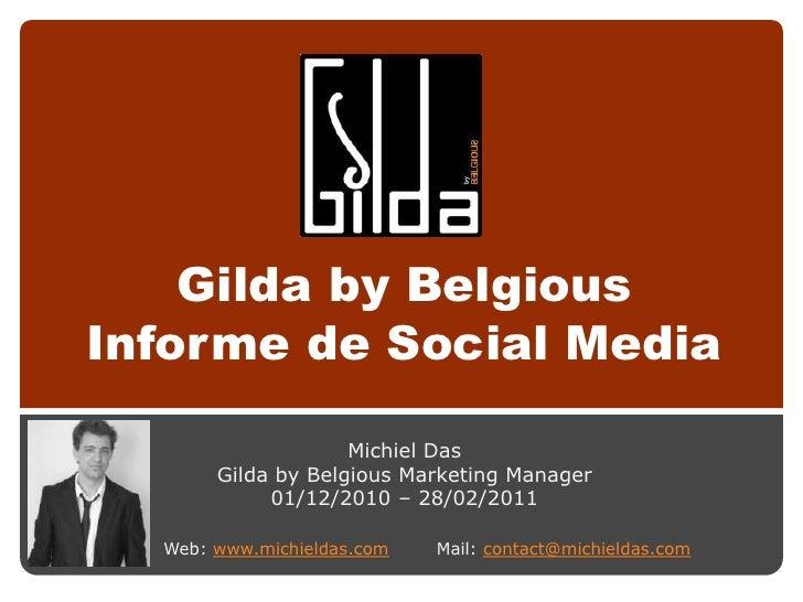 Gilda by BelgiousInforme de Social Media                    Michiel Das       Gilda by Belgious Marketing Manager         ...
