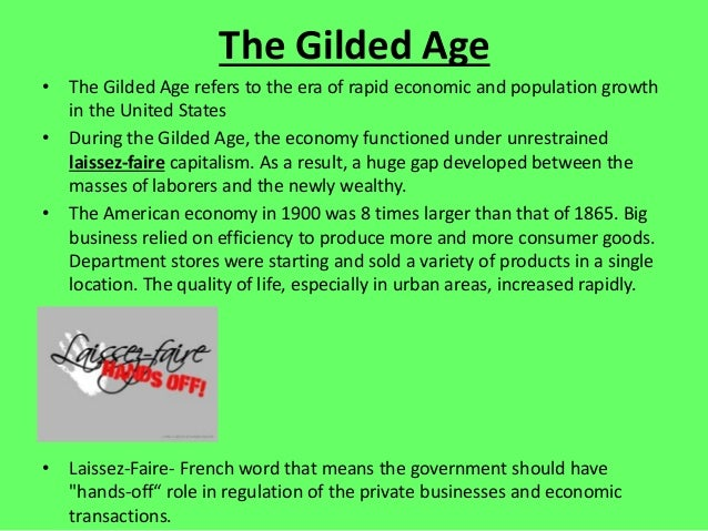 The Gilded Age • The Gilded Age refers to the era of rapid economic and population growth in the United States • During th...