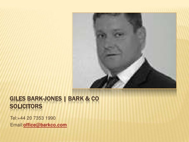 GILES BARK-JONES | BARK & COSOLICITORSTel:+44 20 7353 1990Email:office@barkco.com