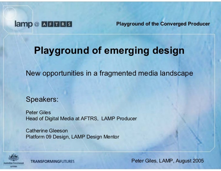 Playground of the Converged Producer        Playground of emerging design  New opportunities in a fragmented media landsca...
