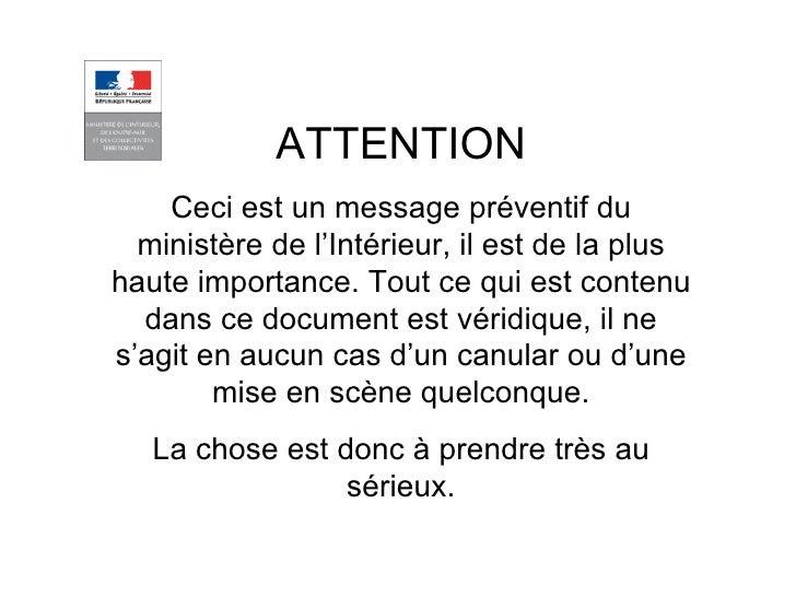 ATTENTION Ceci est un message préventif du ministère de l'Intérieur, il est de la plus haute importance. Tout ce qui est c...