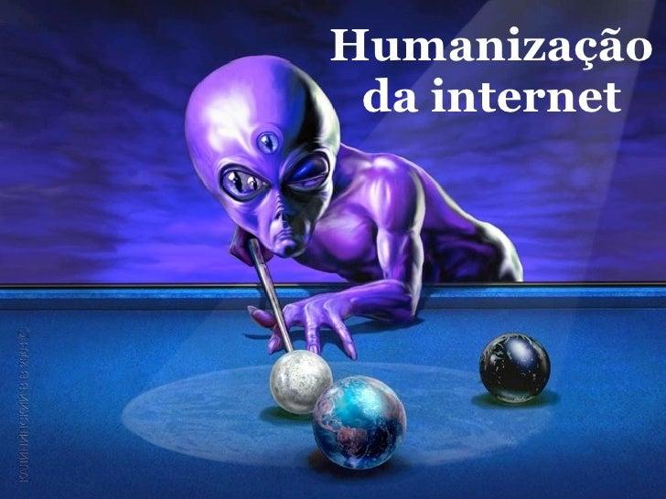 Humanização  da internet