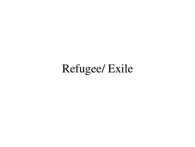 Refugee/ Exile