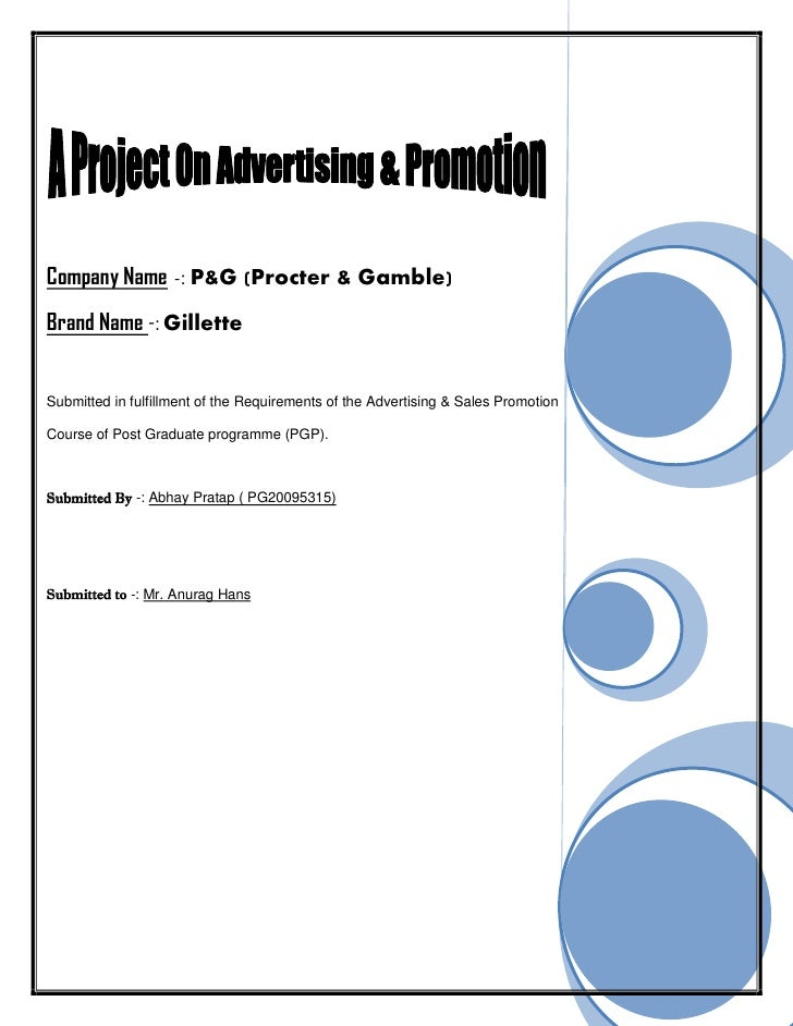 Company Name -: P&G (Procter & Gamble)Brand Name -: GilletteSubmitted in fulfillment of the Requirements of the Advertisin...