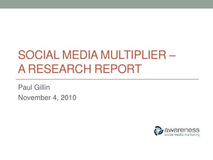 Social media multiplier – a research report<br />Paul Gillin<br />April 1, 2010<br />