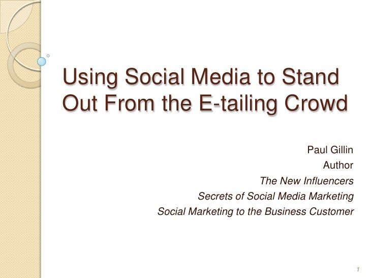 Using Social Media to Stand Out From the E-tailing Crowd