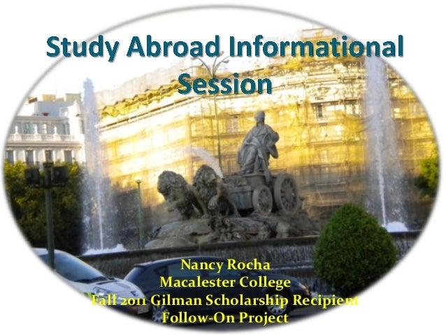 Nancy Rocha           Macalester CollegeFall 2011 Gilman Scholarship Recipient           Follow-On Project