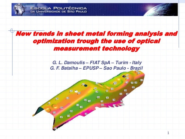 28/08/2009 G. F. Batalha & G. L. Damoulis & E. Gomes 1 New trends in sheet metal forming analysis and optimization trough ...