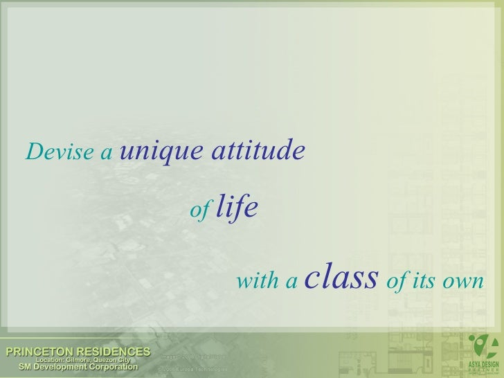 Devise a   unique attitude of   life with a   class   of its own