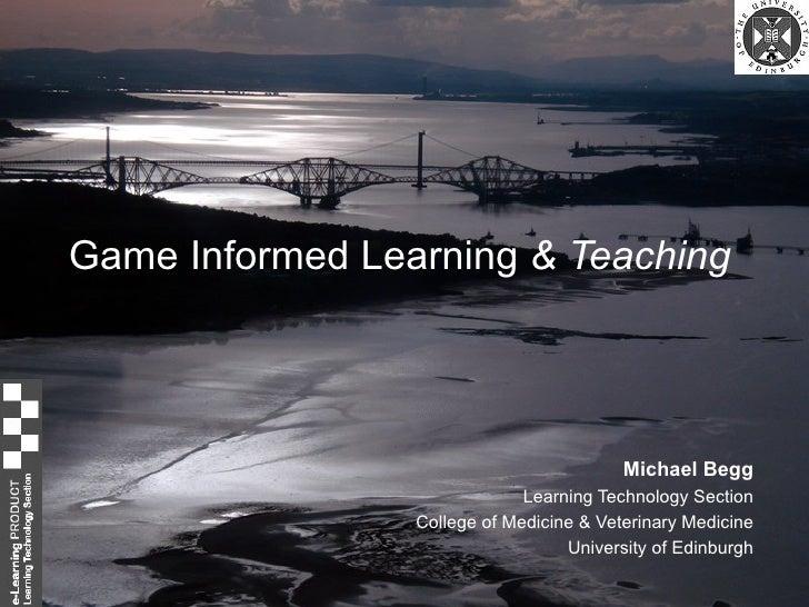 Game Informed Learning - Newcastle Keynote 2008