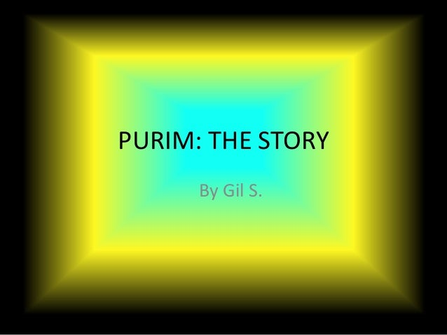 PURIM: THE STORY      By Gil S.
