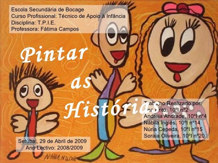 Escola Secundária de Bocage Curso Profissional: Técnico de Apoio à Infância Disciplina: T.P.I.E. Professora: Fátima Campos...